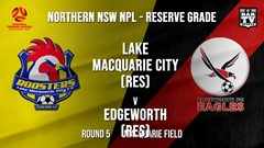 NPL NNSW RES Round 5 - Lake Macquarie City FC (Res) v Edgeworth Eagles (Res) Slate Image