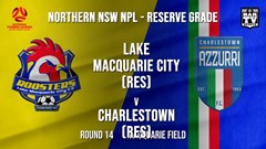 NPL NNSW RES Round 14 - Lake Macquarie City FC (Res) v Charlestown Azzurri FC (Res) Slate Image