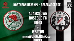 NPL NNSW RES Round 4 - Adamstown Rosebud FC (Res) v Weston Workers FC (Res) Slate Image