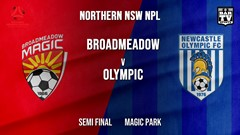 NPL - NNSW Semi Final - Broadmeadow Magic v Newcastle Olympic Slate Image