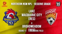 NPL NNSW RES Round 11 - Lake Macquarie City FC (Res) v Broadmeadow Magic (Res) Slate Image