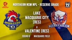 NPL NNSW RES Round 8 - Lake Macquarie City FC (Res) v Valentine Phoenix FC (Res) Slate Image