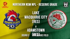 NPL NNSW RES Round 3 - Lake Macquarie City FC (Res) v Adamstown Rosebud FC (Res) Slate Image