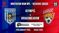 NPL NNSW RES Preliminary Final - Newcastle Olympic (Res) v Broadmeadow Magic (Res) Slate Image