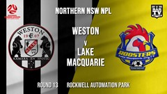 NPL - NNSW Round 13 - Weston Workers FC v Lake Macquarie City FC Slate Image