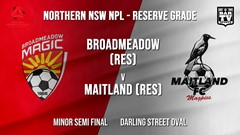 NPL NNSW RES Minor Semi Final - Broadmeadow Magic (Res) v Maitland FC (Res) Slate Image