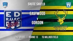 Shute Shield Round 13 - 2nd Grade - Eastwood v Gordon Slate Image